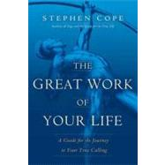 The Great Work of Your Life by COPE, STEPHEN, 9780553807516