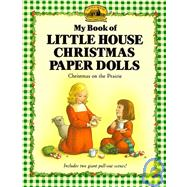 My Book of Little House Christmas Paper Dolls: Christmas on the Prairie