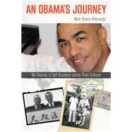 An Obama's Journey My Odyssey of Self-Discovery Across Three Cultures by Obama Ndesandjo, Mark, 9781493007516