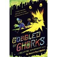 Gobbled by Ghorks by Weston, Robert Paul, 9781595147516