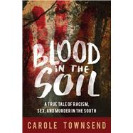 Blood in the Soil by Townsend, Carole, 9781634507516