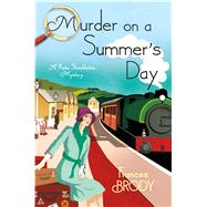 Murder on a Summer's Day A Kate Shackleton Mystery by Brody, Frances, 9781250067517