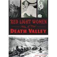 Red Light Women of Death Valley by Flinchum, Robin, 9781467117517