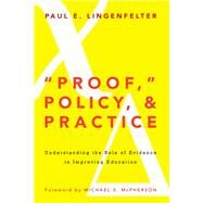 Proof, Policy and Practice by Lingenfelter, Paul E.; McPherson, Michael S., 9781579227517