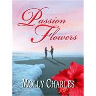 Passion Flowers by Charles, Molly, 9781594147517