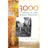 Three Thousand Miles in the Great Smokies by Hart, William A., Jr., 9781596297517