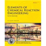Elements of Chemical Reaction Engineering by Fogler, H. Scott, 9780133887518