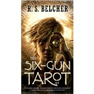 The Six-Gun Tarot by Belcher, R. S., 9780765367518