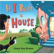 If I Built a House by Van Dusen, Chris, 9780803737518