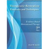 Therapeutic Recreation Processes & Techniques: Evidenced-Based Recreational Therapy by Austin, 9781571677518