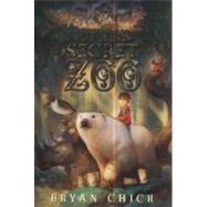 The Secret Zoo by Chick, Bryan, 9780061987519