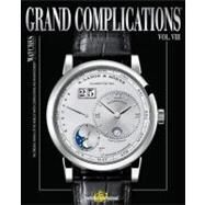 Grand Complications Volume VIII : High Quality Watchmaking by Tourbillon International, 9780847837519