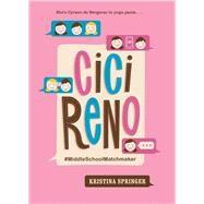 Cici Reno MiddleSchoolMatchmaker by Springer, Kristina, 9781454917519