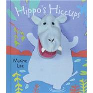 Hippo's Hiccups by Lee, Maxine, 9781846437519