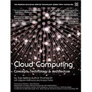 Cloud Computing Concepts, Technology & Architecture by Erl, Thomas; Puttini, Ricardo; Mahmood, Zaigham, 9780133387520