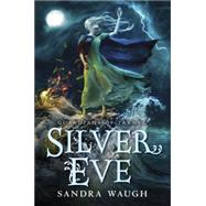 Silver Eve by WAUGH, SANDRA, 9780449817520