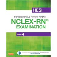 Hesi Comprehensive Review for the NCLEX-RN Examination by Upchurch, Sandra, Ph.D., R.N.; Henry, Traci, R. N.; Pine, Rosemary, Ph.D., R.N.; Rickles, Amy, 9781455727520