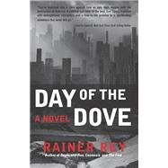 Day of the Dove by Rey, Rainer, 9781630267520