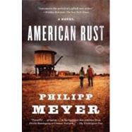 American Rust by Meyer, Philipp, 9780385527521