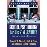 School Psychology for the 21st Century, Second Edition Foundations and Practices by Merrell, Kenneth W.; Ervin, Ruth A.; Gimpel Peacock, Gretchen, 9781609187521