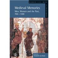 Medieval Memories: Men, Women and the Past, 700-1300 by Van-Houts; Elisabeth, 9781138837522