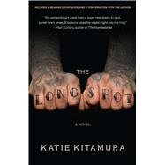 The Longshot A Novel by Kitamura, Katie, 9781439107522