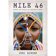 Mile 46 Face to Face in Maasailand by Binder, Joni; Himes, Darius, 9781608877522