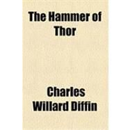 The Hammer of Thor by Diffin, Charles Willard, 9781153817523