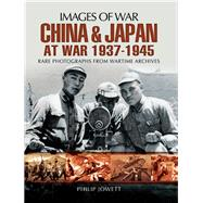 China and Japan at War 1937-1945 by Jowett, Philip S., 9781473827523