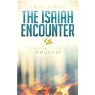 The Isaiah Encounter by Atkins, Chris, 9781630477523