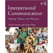 Interpersonal Communication: Putting Theory into Practice by Solomon; Denise, 9780415807524