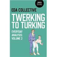 Twerking to Turking by Bown, Alfie; Bristow, Daniel, 9781782797524