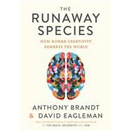 The Runaway Species by Brandt, Anthony; Eagleman, David, 9781936787524
