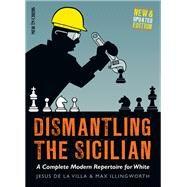 Dismantling the Sicilian by De La Villa, Jesus; Illingworth, Max, 9789056917524