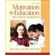 Motivation in Education Theory, Research, and Applications by Schunk, Dale H.; Meece, Judith R; Pintrich, Paul R., 9780133017526