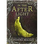 In the Afterlight (A Darkest Minds Novel) by Bracken, Alexandra, 9781423157526