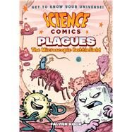 Science Comics: Plagues The Microscopic Battlefield by Koch, Falynn Christine; Koch, Falynn Christine, 9781626727526