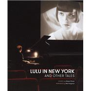 Lulu in New York and Other Tales by Power, Robert; Ferguson, Max, 9781910787526