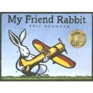 My Friend Rabbit by Rohmann; Rohmann, 9780312367527