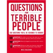 Questions for Terrible People by Hazard, Wes, 9781440597527