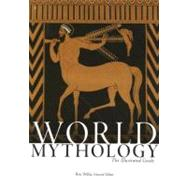 World Mythology : The Illustrated Guide by Roy Willis; Robert Walter, 9780195307528