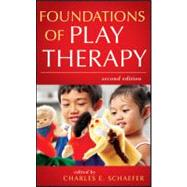Foundations of Play Therapy, 2nd Edition by Schaefer, Charles E., 9780470527528