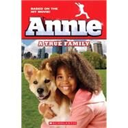 Annie: A True Family (Movie Tie-In) by Glass, Calliope, 9780545797528