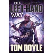 The Left-Hand Way A Novel by Doyle, Tom, 9780765337528
