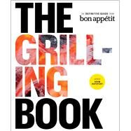 The Grilling Book The Definitive Guide from Bon Appetit by Rapoport, Adam, 9781449427528