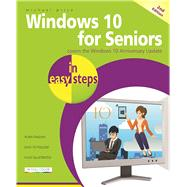 Windows 10 for Seniors in easy steps Covers the Windows 10 Anniversary Update by Price, Michael, 9781840787528