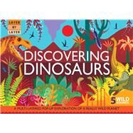Layer by Layer: Discovering Dinosaurs by Rooney, Anne; Carpenter, Suzanne, 9781626867529