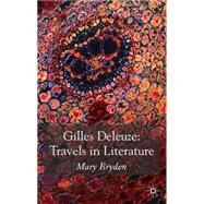 Gilles Deleuze: Travels in Literature by Bryden, Mary, 9780230517530