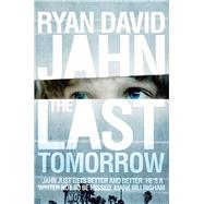 The Last Tomorrow by Jahn, Ryan David, 9780230757530