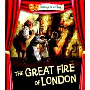 Putting on a Play: The Great Fire of London by Bradman, Tom; Bradman, Tony, 9780750297530